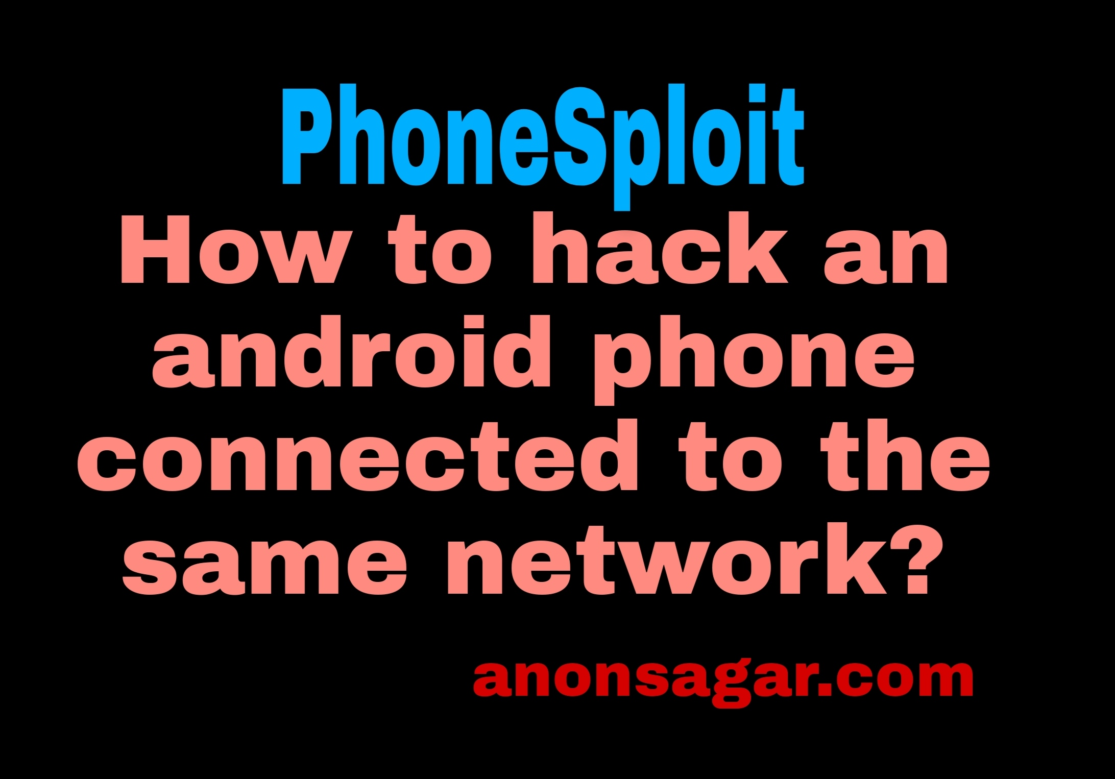 How to hack an android phone connected to the same network? ||Phonesploit Tutorial >                                                                            <h3><a href=