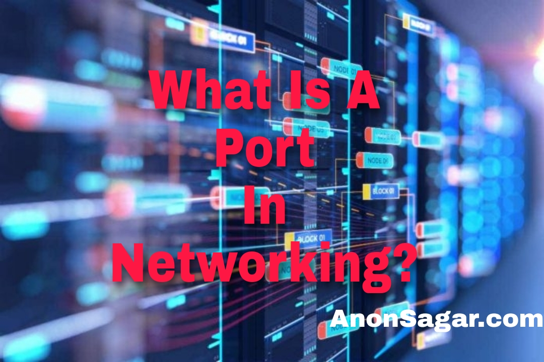 What is a Port in networking?>                                                                            <h3><a href=
